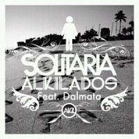 Alkilados Ft. Dalmata - Solitaria.mp3