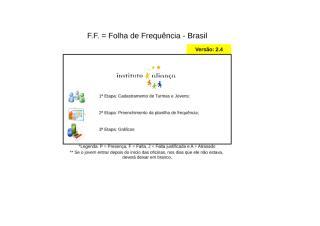 F.F. (Atualizada) - Folha de Frequência  - Brasil - V. 2.4.xls