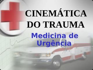 cinematica_do_trauma.ppt