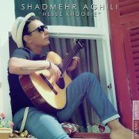 Shadmehr Aghili - Hesse Khoobie [128].mp3