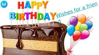 Happy birthday wishes for a special friend PPT.pptx